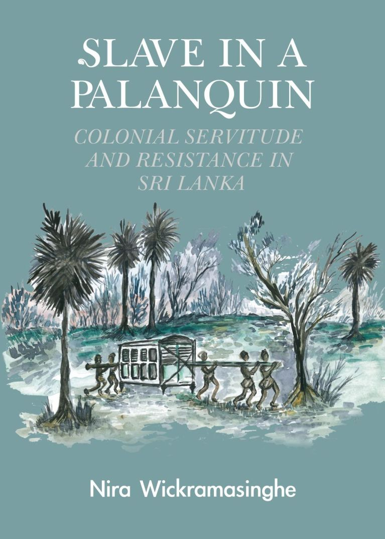 Slave in a Palanquin: Colonial Servitude and Resistance in Sri Lanka