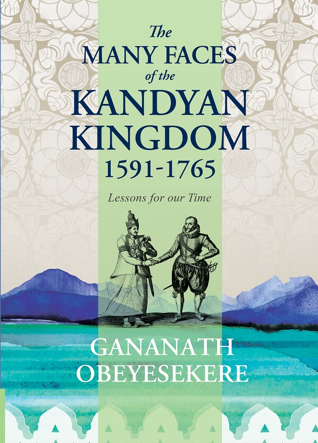 The Many Faces of the Kandyan Kingdom (1591-1765)